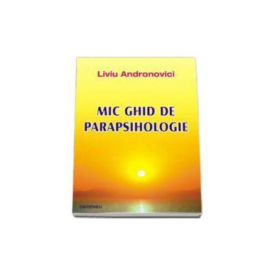 Mic ghid de parapsihologie (Andronovici Liviu)