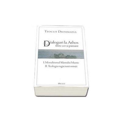 Teoclit Dionisiatul, Dialoguri la Athos. Intre cer si pamant