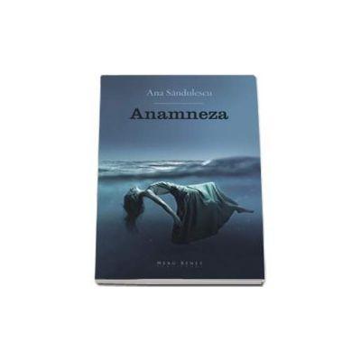 Ana Sandulescu, Anamneza