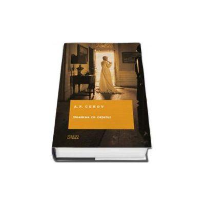 Doamna cu catelul - Cehov A. P - Editie cu coperti cartonate