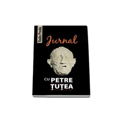 Radu Preda, Jurnal cu Petre Tutea