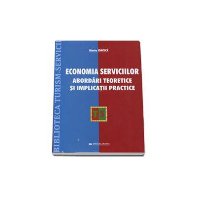Maria Ioncica, Economia serviciilor. Abordari teoretice si implicatii practice