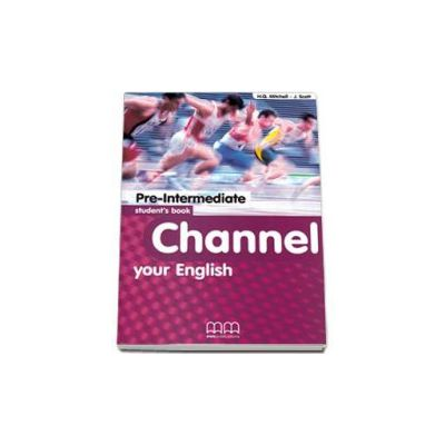 Mitchell H. Q, Channel your English Pre-Intermediate Student s Book