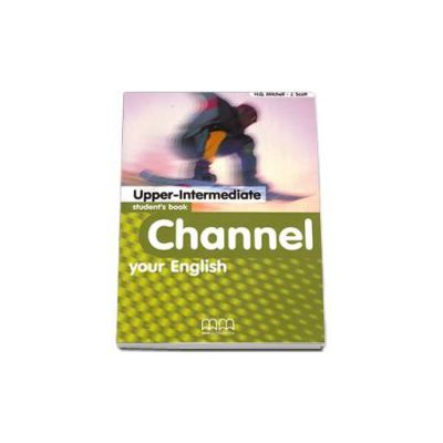 Mitchell H. Q, Channel your English Upper-Intermediate Student s Book