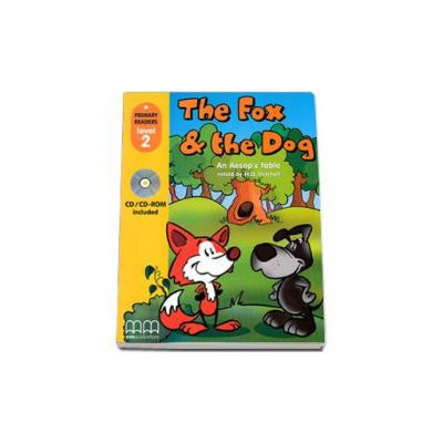 The Fox and the Dog, an Aesop s fable, retold by H. Q. Mitchell. Primary Readers level 2 Student s Book with CD