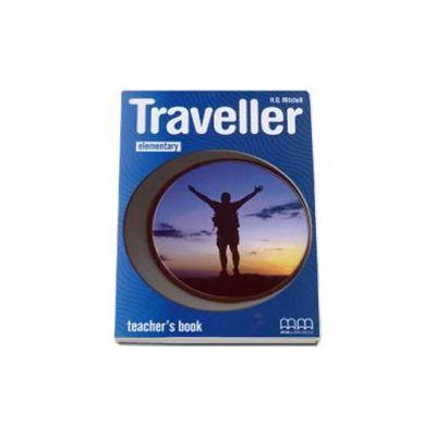 H. Q. Mitchell, Traveller Elementary level Teachers Book - Manualul profesorului pentru clasa a IV-a