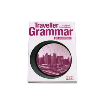 H. Q. Mitchell, Traveller Pre-Intermediate level Grammar Book - Caiet de gramatica si carte de gramatica pentru clasa a VI-a