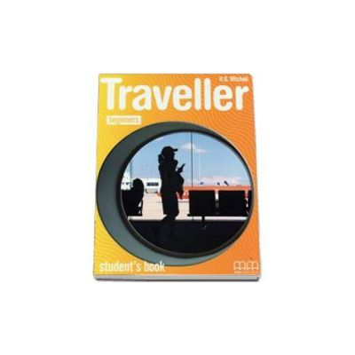 Mitchell H. Q, Traveller Beginners. Students Book - Manualul elevului clasa a III-a