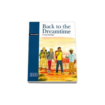 Back to the Dreamtime. Graded Readers, Intermediate level - Original Stories - pack with CD