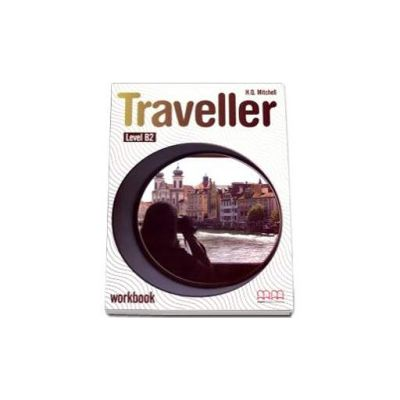 Mitchell H. Q, Traveller B2 level Workbook
