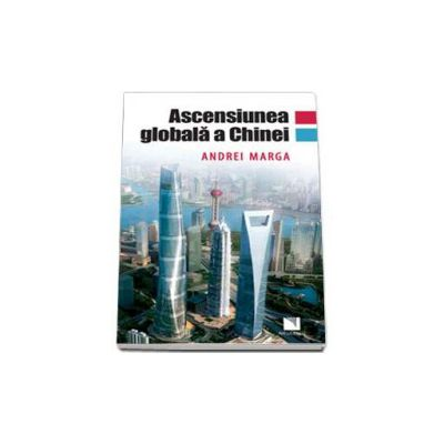 Marga Andrei, Ascensiunea globala a Chinei