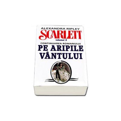 Alexandra Ripley. Scarlett - Volumul 2 (Continuarea romanului, Pe Aripile Vantului)