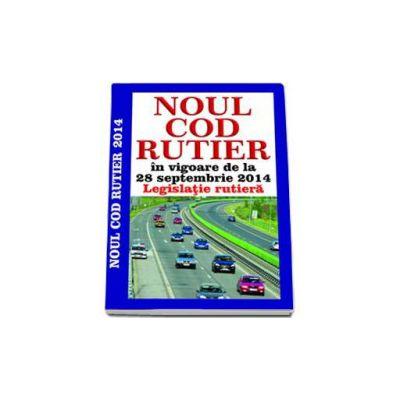 Noul Cod Rutier 2014. In vigoare de la 28 septembrie 2014 (Legislatie Rutiera)