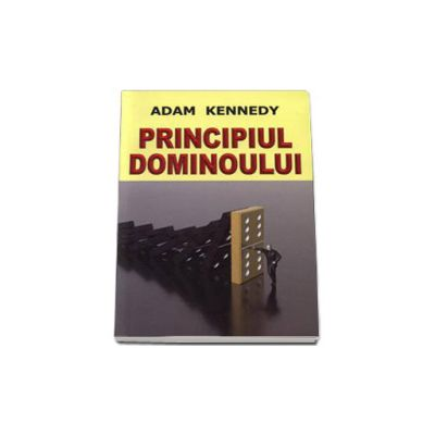 Principiul Dominoului (Adam Kennedy)