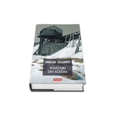Varlam Salamov, Povestiri din Kolima - Volumul II