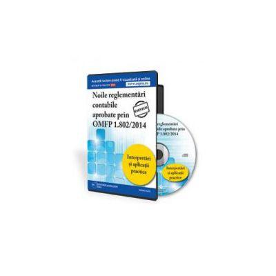 Noile Reglementari Contabile aprobate prin OMFP 1802_2014. Interpretari si aplicatii practice - Format CD