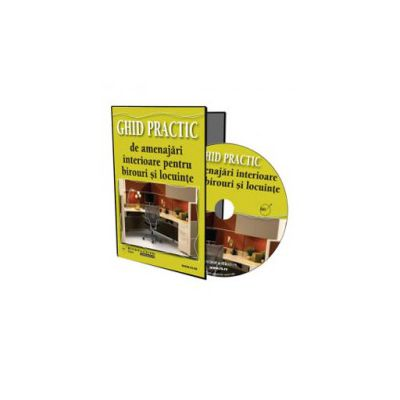 Ghid practic de amenajari interioare pentru birouri si locuinte - Format CD (Zenobia Badescu)
