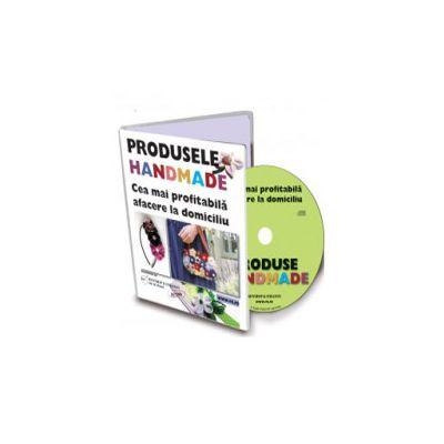 Produsele Handmade - cea mai profitabila afacere la domiciliu - Format CD