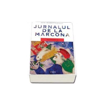 Jurnalul de la Marcona. Insemnarile (Marculescu Ion)