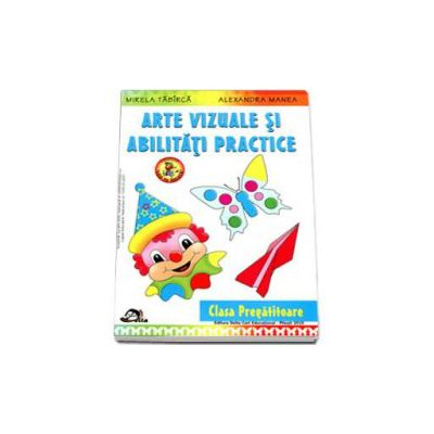 Arte vizuale si abilitati practice pentru clasa pregatitoare - Editia 2015 - Colectia,, Leo te invata'