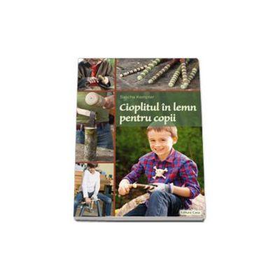 Sascha Kempter - Cioplitul in lemn pentru copii