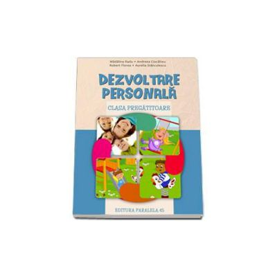 Dezvoltare personala, pentru clasa pregatitoare - Madalina Radu