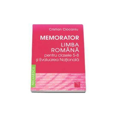 Cristian Ciocaniu, Memorator. Limba romana pentru clasele 5-8 si Evaluarea Nationala