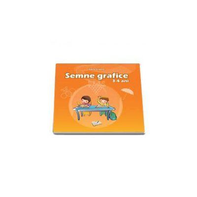 Semne grafice. 3-4 ani - Adina Grigore