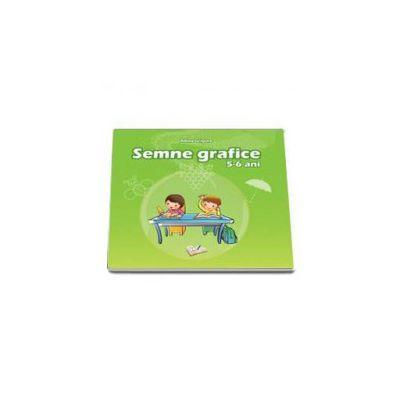 Semne grafice. 5-6 ani - Adina Grigore