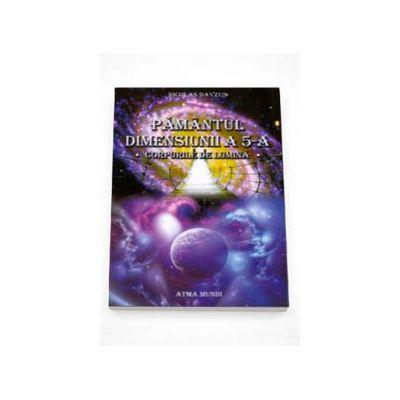 Nicolas Dayzus, Pamantul dimensiunii a 5-a - Corpurile de lumina