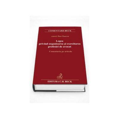 Legea privind organizarea si exercitarea profesiei de avocat. Comentariu pe articole