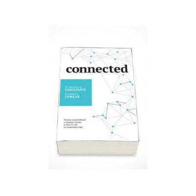Nicholas A. Christakis, Connected - Puterea surprinzatoare a retelelor sociale si felul in care ne modeleaza viata