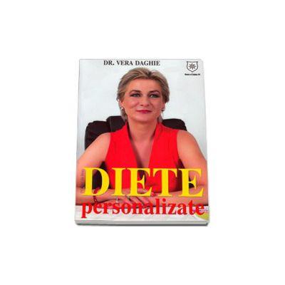 Diete personalizate, Dr. Vera Daghie - Editia a II-a