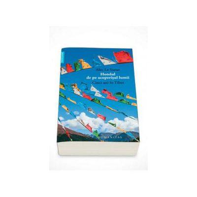 Alec Le Sueur, Hotelul de pe acoperisul lumii - Cinci ani in Tibet