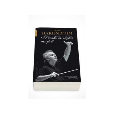 Daniel Barenboim, O viata in slujba muzicii