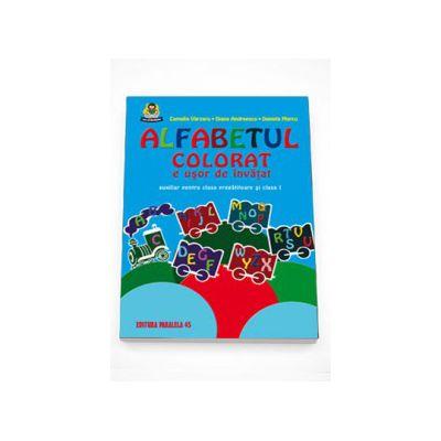 Alfabetul colorat e usor de invatat. Auxiliar pentru clasa I - Editia a X-a