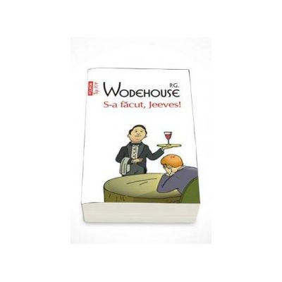 P. G Wodehouse - S-a facut, Jeeves!. Colectia Top 10