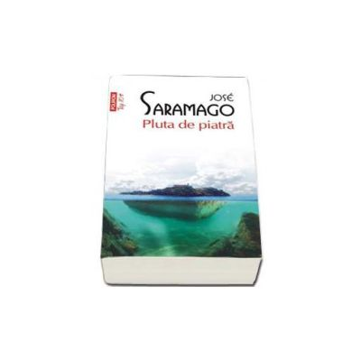 Jose Saramango - Pluta de Piatra. Colectia Top 10