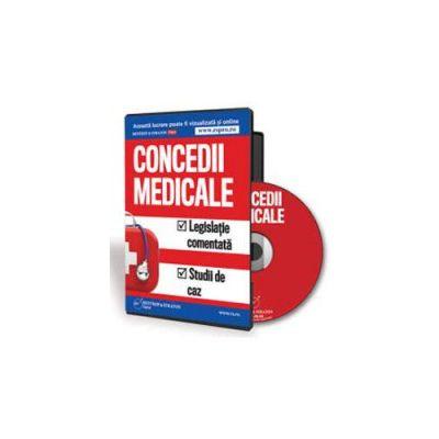 Rodica Mantescu - Concedii medicale. Legislatie comentata si studii de caz - Format CD