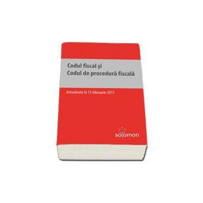 Codul fiscal si Codul de procedura fiscala. Actualizat la 15 februarie 2015
