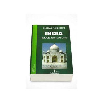 India, religie si filosofie - Nicolae Achimescu