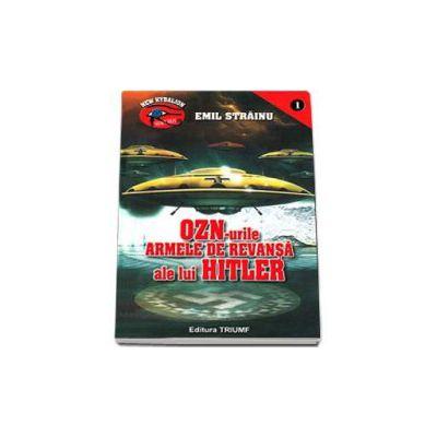 Emil Strainu - OZN-urile - Armele de revansa ale lui Hitler. Editie cu coperti cartonate