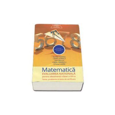 Clubul matematicienilor, Matematica. Evaluarea nationala 2016, pentru absolventii clasei a aVIII-a. Teme, probleme si teste de verificare