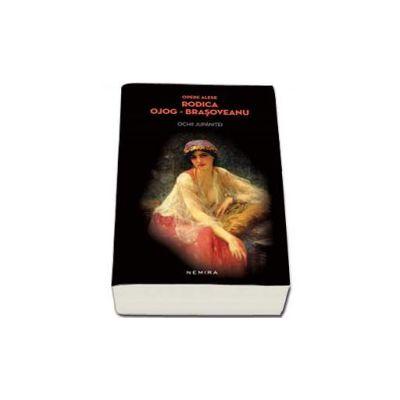 Rodica Ojog-Brasoveanu - Ochii jupanitei - Editie, paperback