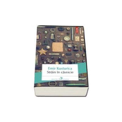 Strain in casnicie - Traducere din limba franceza si note de Madalin Rosioru
