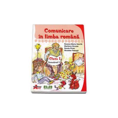 Gavrila Maria Roxana - Comunicare in limba romana. Manual pentru clasa I, semestrul I