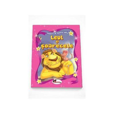 Povesti de noapte buna - Leul si soarecele. Editie ilustrata