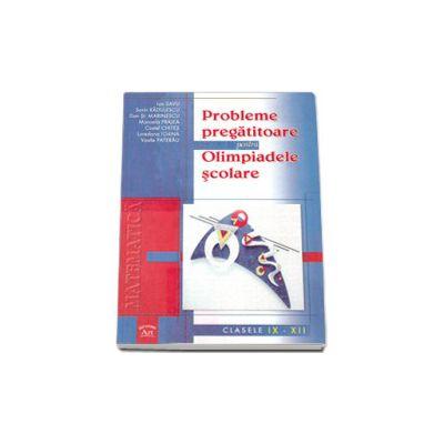 Probleme pregatitoare pentru Olimpiadele scolare. Matematica clasele IX-XII