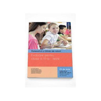 Evaluare pentru clasa a VI-a - Teste. Matematica si stiinte ale naturii. 25 de teste matematica, stiinte ale naturii. Modele complete de rezolvare (Claudia Groza)