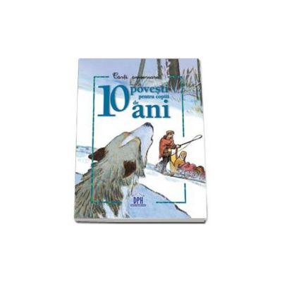 10 povesti pentru copiii de 10 ani - Carti Aniversare